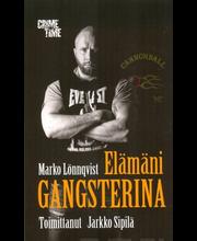 Lönngvist, Marko (toim. Jarkko Sipilä): Elämäni Gangsterina kirja
