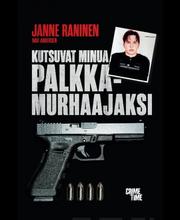 Janne Raninen, kutsuvat  minua palkkamurhaajaksi