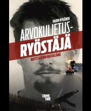 CrimeTime Harri Nykänen: Arvokuljetusryöstäjä - Matti Sarénin mafiaelämä
