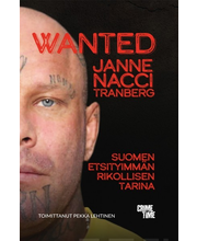 CrimeTime Pekka Lehtinen: Wanted Janne Nacci Tranberg - Suomen etsityimmän rikollisen tarina