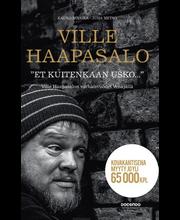 Haapasalo Ville, Röyhkä Kauko, Metso Juha: Et kuitenkaan usko - Ville Haapasalon varhaisvuodet Venäjällä kirja