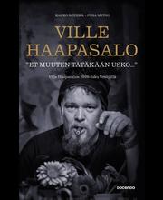 Haapasalo Ville, Röyhkä Kauko, Metso Juha: Et muuten tätäkään usko kirja