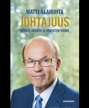 Alahuhta, Matti: Johtajuus - kirkas suunta ja ihmisten voima kirja