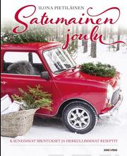 Satumainen Joulu – Kauneimmat Sisustukset Ja Herkullisimmat Reseptit