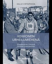 Kekkonen urheilumiehenä - Kilpakenttien känästä suomen presidentiksi