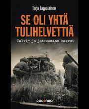Lappalainen, Tarja: Se oli yhtä tulihelvettiä - talvi- ja jatkosodan kasvot kirja
