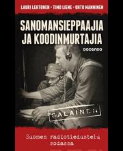 Lehtonen, Lauri & Liene, Timo & Manninen, Ohto: Sanomansieppaajia ja koodinmurtajia - Suomen radiotiedustelu sodassa Kirja