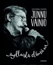Pietiläinen, Junnu Vainio - sellaista elämä on
