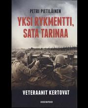 Pietiläinen, Petri: Yksi rykmentti, sata tarinaa - Veteraanit kertovat Pokkari