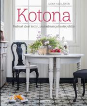Pietiläinen, Kotona – Parhaat ideat kotiin, puutarhaan ja kesän juhliin