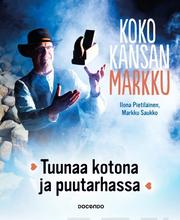 Pietiläinen, Koko kansan Markku - Tuunaa kotona ja puutarhassa