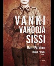Putkinen, Matti & Porvali, Mikko: Vanki, vakooja, sissi kirja