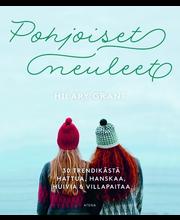 Hilary Grant, Pohjoiset Neuleet. 30 Trendikästä Hattua, Hanskaa, Huivia & Villapaitaa
