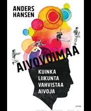 Anders Hansen, Aivovoimaa – Näin Vahvistat Aivojasi Liikunnalla