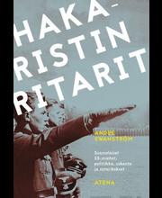 Swanström, Hakaristin ritarit – Suomalaiset SS-miehet, politiikka, uskonto ja sotarikokset