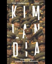 Mäkeläinen, Mika: Kimlandia - Silminnäkijänä Pohjois-Koreassa pokkari