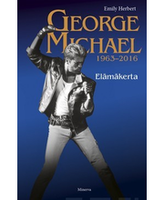 George Michael 1963-2016: Elämäkerta