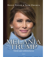 Melania Trump – Tämän ajan tuhkimotarina