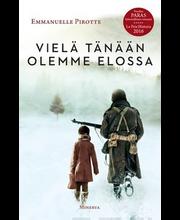 Minerva Kustannus Emmanuelle Pirotte: Vielä tänään olemme elossa