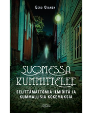 Suomessa kummittelee – Selittämättömiä ilmiöitä ja kummallisia kokemuksia