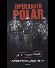 Kaarnakari, Ville: Operaatio Polar - Salaisen sodan salaiset partiot kirja