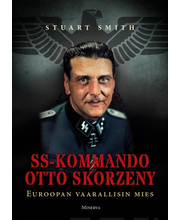Smith, SS-kommando Otto Skorzeny– Euroopan vaarallisin mies