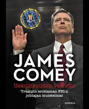 Comey, Uskollisuuden velvoite-Trumpin erottaman FBI:n johtajan muistelmat