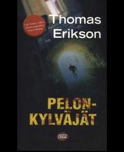 Erikson, Thomas: Pelon...