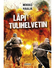 Minerva Mikko Haaja: Läpi tulihelvetin