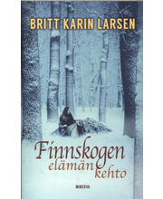 Larsen, Britt Karin: Finnskogen, elämän kehto pokkari