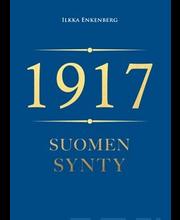 1917 -  Miten  Suomesta Tuli Suomi