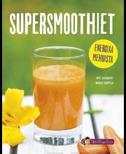 Supersmoothiet - Energiaa mehuista