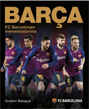 Balague, BARCA - FC Barcelonan menestystarina