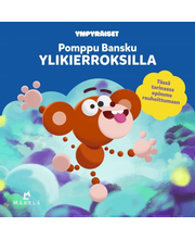 Kustannus-Mäkelä Anne-Mari Kuusela: Pomppu Bansku ylikierroksilla