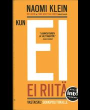 Klein, Naomi: Kun EI ei riitä – Vastaisku sokkipolitiikalle pokkari