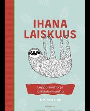 Kirjapaja Tim Collins: Ihana laiskuus - Leppoisuutta ja laiskiaisviisautta