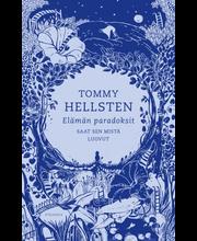 Kirjapaja Tommy Hellsten: Elämän paradoksit - Saat sen mistä luovut