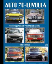 Karisto Timo Laitinen: Auto 70-luvulla - nousun ja kriisin vuosikymmenillä