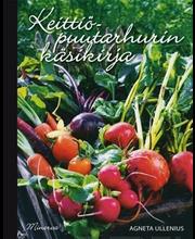 Minerva Kustannus Agneta Ullenius: Keittiöpuutarhurin käsikirja