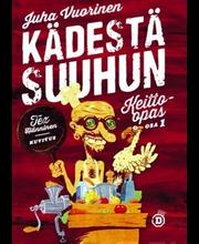 Diktaattori Juha Vuorinen: Kädestä suuhun