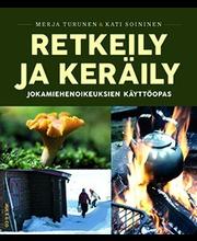 Turunen / Soininen: Retkeily ja keräily, jokamiehenoikeuksien käyttöopas