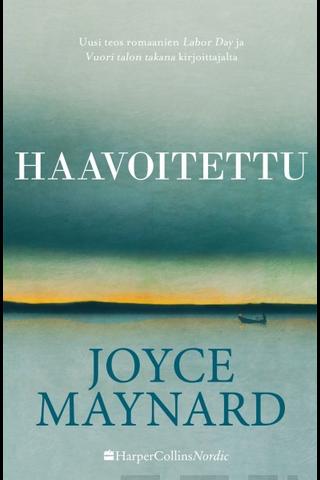 Maynard, Joyce: Haavoitettu kirja