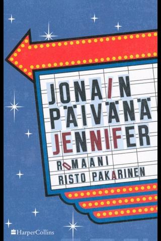 Pakarinen, Risto, Jonain päivänä Jennifer