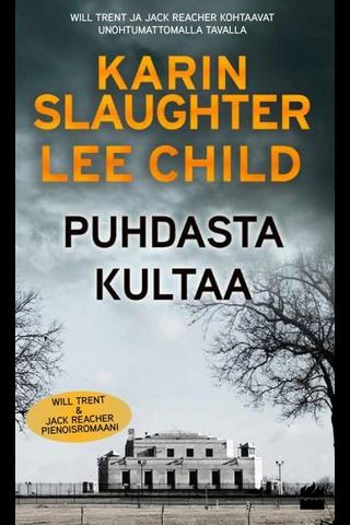 Slaughter, Karin & Child, Lee, Puhdasta kultaa