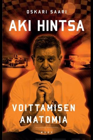 Wsoy Oskari Saari: Aki Hintsa - Voittamisen Anatomia