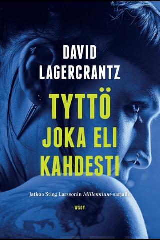 Lagercrantz, Tyttö joka eli kahdesti