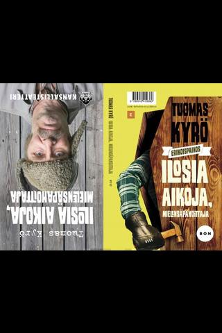 WSOY Tuomas Kyrö: Iloisia aikoja, mielensäpahoittaja