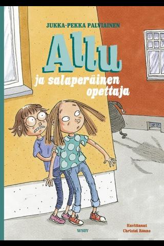 Wsoy Juppa-Pekka Palviainen: Allu ja salaperäinen opettaja