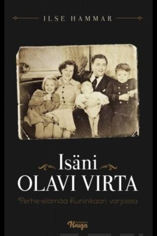 Wsoy Ilse Hammar: Isäni Olavi Virta - perhe-elämää kuninkaan varjossa