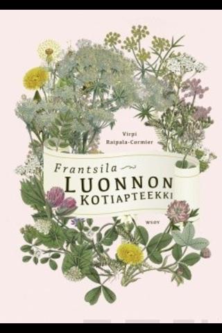 Wsoy Virpi Raipala-Cormier: Frantsila - Luonnon kotiapteekki